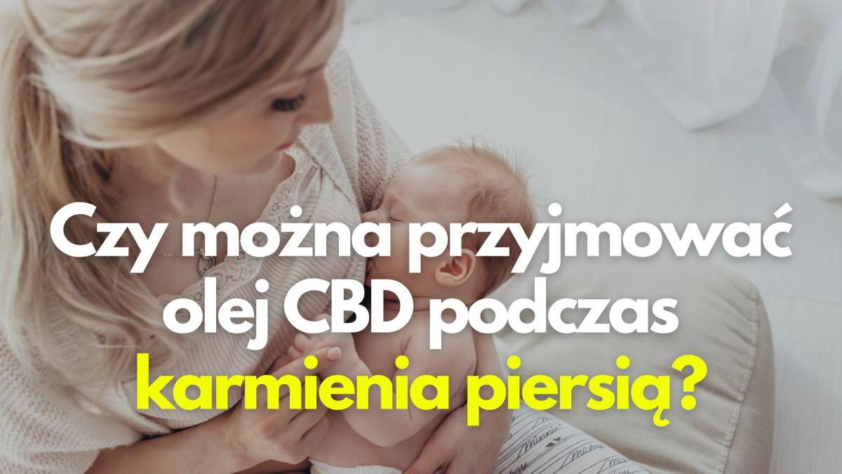 CBD podczas karmienia piersią
